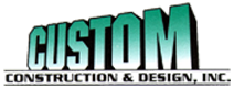 Custom Construction & Design